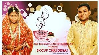EK CUP CHAI DENA ! || OFFICIAL TRAILER || A Short Romantic-Comedy Film By The Offbeats Entertainment