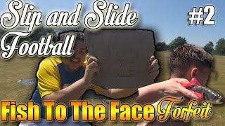 Slip 'n' Slide Football *EXTREME!*  - Fish To The Face Forfeit Challenge (PART 2)
