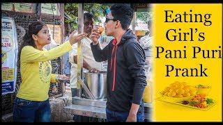 EATING GIRL'S PANI PURI PRANK - EPIC REACTIONS - PRANK IN INDIA | By D.I.B