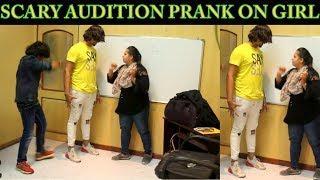 SCARY AUDITION PRANK ON GIRL | PRANK IN INDIA | BY VJ PAWAN SINGH