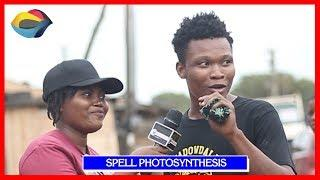 SPELL PHOTOSYNTHESIS | Street Quiz | Funny Videos | Funny African Videos | African Comedy