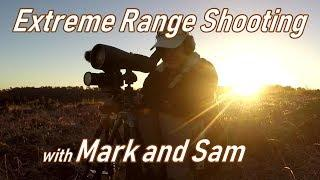 Extreme Long Range Shooting with Mark and Sam