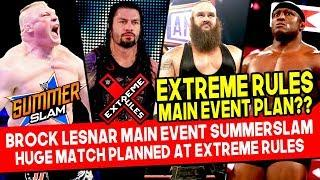 Brock Lesnar Main Event SummerSlam? Extreme Rules Matches! Roman Reigns, Strowman, Lashley