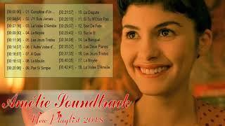 Amélie Poulain Soundtrack Playlist || Amélie Bande Originale || Amélie Poulain  2018