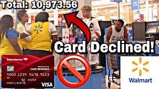 CARD DECLINED PRANK! IN WALMART (OVER $10,000 WORTH IN ITEMS)