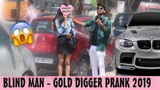 Gold Digger ????Prank (पैसों की ताक़त) Blind Man Gold Digger 2019