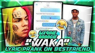 "6IX9INE & A BOOGIE  ""WAKA"" SONG  LYRIC PRANK ON BESTFRIEND! HE GETS MAD????"