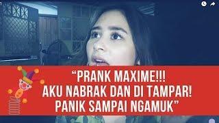 """""""PRANK MAXIME!!! AKU NABRAK DAN DI TAMPAR! panik sampai ngamuk"""""""