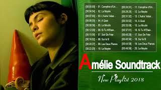 Amélie Poulain Soundtrack Playlist || Amelie Full Soundtrack Album 2018