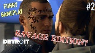 """CAN WE BE """"SAVAGE""""? ( FUNNY """"DETROIT: BECOME HUMAN""""  GAMEPLAY #2)"""