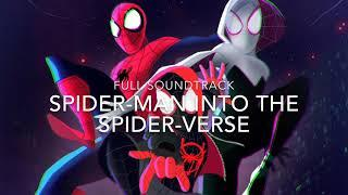 Spider-Man Into the Spider-Verse - (Full Soundtrack)
