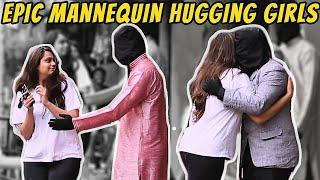Epic Mannequin Hugging Indian Girls Prank | Pranks In India Ft. High IQ