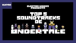 TOP 5 SOUNDTRACKS DE UNDERTALE ☣ELECTRO☣