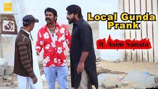 Local Gunda Prank ft. Asim Sanata