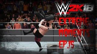 WWE 2K18 Extreme Moments Ep.15 (Featuring Stairs Glitch )