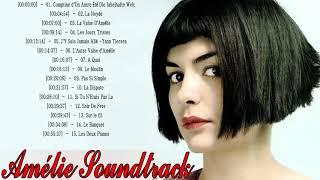 Amélie Poulain Soundtrack Playlist || Amelie Full Soundtrack || Amélie Full Album