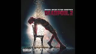 Deadpool 2 (Original Motion Picture Soundtrack) (Full Album)