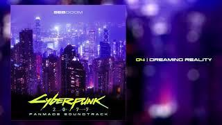Cyberpunk 2077 - Dreaming Reality (Fanmade Soundtrack)