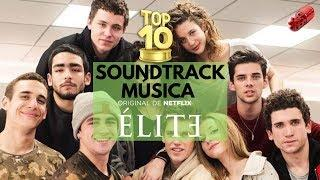 Élite #Netflix | Soundtrack | Música - Canciones | TOP 10