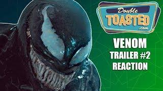 VENOM (2018) OFFICIAL MOVIE TRAILER #2 REACTION - Is more Venom the answer?!