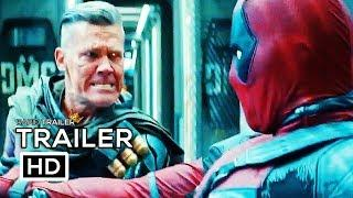 DEADPOOL 2 Wade Vs Cable Trailer NEW (2018) Ryan Reynolds Marvel Superhero Movie HD