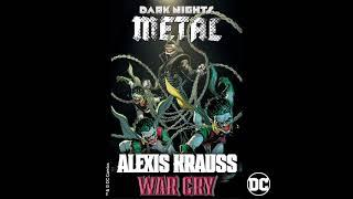 Alexis Krauss – War Cry (from DC's Dark Nights: Metal Soundtrack