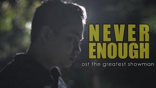 Loren Allred - NEVER ENOUGH (cover by Arif Alfiansyah) [The Greatest Showman Soundtrack]