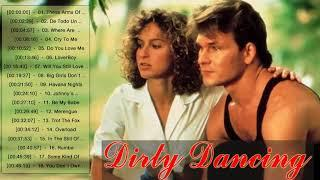 Dirty Dancing Soundtracks Full Playlist || Dirty Dancing Soundtracks Album 2018