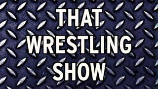 That Wrestling Show: WWE Extreme Rules