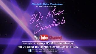 80s Movies Soundtracks - Subscribe To The YouTube Channel