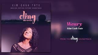 Kim Cash Tate - Weary   Cling The Series Soundtrack