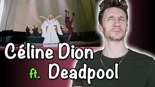Céline Dion - Ashes (from the Deadpool 2 Soundtrack)   Reaction