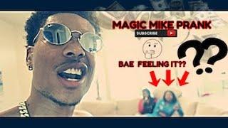 MAGIC MIKE PRANK ON GIRLFRIEND & FRIENDS!!! *EXTREMELY FUNNY