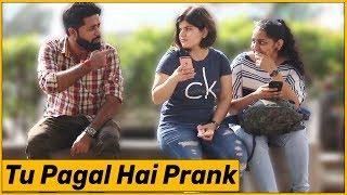 Tu to Pagal Hai Prank on Girls - Ft. Sunny Aryaa | The HunGama Films