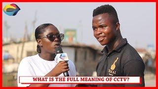 What's the Full Meaning of CCTV? Street Quiz | Funny African Videos | Funny Videos | African Comedy