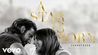 Lady Gaga, Bradley Cooper - Shallow (A Star Is Born Soundtrack) (Official Audio)