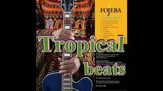 Best tropical african soundtracks beats..Lah by fojeba