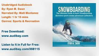 Snowboarding: The Ultimate Guide to learn Snowboarding (Extreme sports winter adventure Audiobook