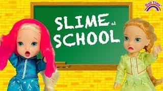 Slime School Prank! Elsa and Anna Toddler Dolls - Slime -Barbie teacher-Toy school- Fun in classroom