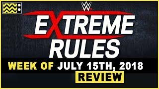 WWE's Extreme Rules for July 15th, 2018 Review & After Show