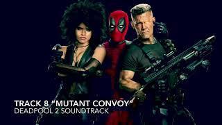 "Deadpool 2 Soundtrack - TRACK 8: ""Mutant Convoy"""
