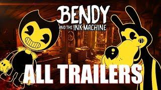 "Bendy and the Ink Machine ""ALL TRAILERS 1,2,3,4 & 5"" - ""BATIM EVOLUTION 2018"""