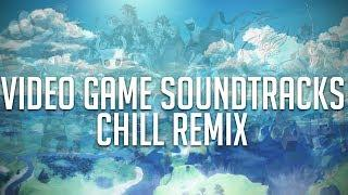 [Chill] Video Game Soundtracks (Thaehan Remix)