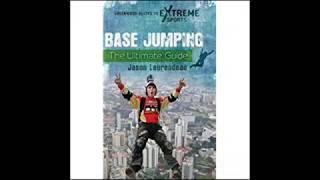 BASE Jumping The Ultimate Guide Greenwood Guides to Extreme Sports