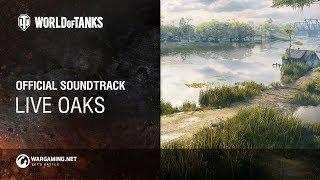World of Tanks – Official Soundtrack: Live Oaks