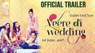 Veere Di Wedding Trailer   Kareena Kapoor Khan, Sonam Kapoor, Swara Bhasker, Shikha Talsania  June 1