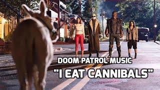 I Eat Cannibals - TOTO COELO, Doom Patrol Soundtrack