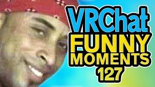 VRCHAT Funny Moments Ep 127! - Epic Highlights