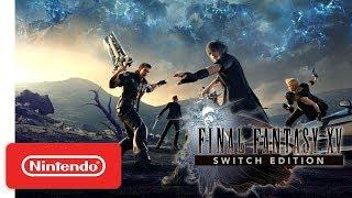 Final Fantasy XV Nintendo Switch Edition Trailer