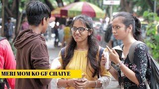 MERI MOM KO GF CHAIYE CHALO | SRK | Oye It's Prank